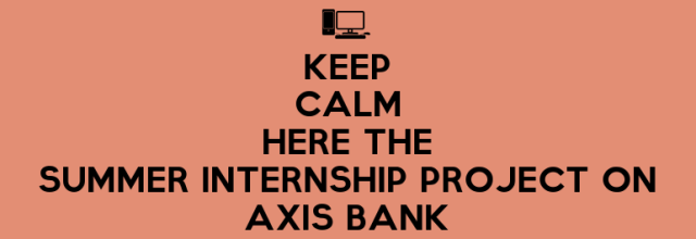 Summer internship project on axis bank management paradise retail banking evaluation of financial performance of axis bank summer internship report yelopaper Gallery
